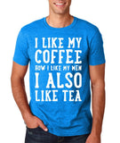 "I like my coffee how I like men , I also like tea Men T Shirt White-T Shirts-Gildan-Antique Sapphire-S To Fit Chest 36-38"" (91-96cm)-Daataadirect"