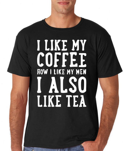 "I like my coffee how I like men , I also like tea Men T Shirt White-T Shirts-Gildan-Black-S To Fit Chest 36-38"" (91-96cm)-Daataadirect"