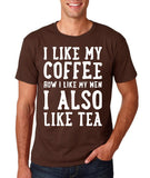 "I like my coffee how I like men , I also like tea Men T Shirt White-T Shirts-Gildan-Dk Chocolate-S To Fit Chest 36-38"" (91-96cm)-Daataadirect"