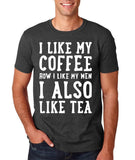 "I like my coffee how I like men , I also like tea Men T Shirt White-T Shirts-Gildan-Dk Heather-S To Fit Chest 36-38"" (91-96cm)-Daataadirect"