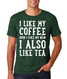 "I like my coffee how I like men , I also like tea Men T Shirt White-T Shirts-Gildan-Forest Green-S To Fit Chest 36-38"" (91-96cm)-Daataadirect"