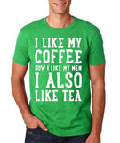 "I like my coffee how I like men , I also like tea Men T Shirt White-T Shirts-Gildan-Heather Irish Green-S To Fit Chest 36-38"" (91-96cm)-Daataadirect"