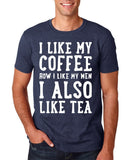 "I like my coffee how I like men , I also like tea Men T Shirt White-T Shirts-Gildan-Heather Navy-S To Fit Chest 36-38"" (91-96cm)-Daataadirect"