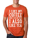 "I like my coffee how I like men , I also like tea Men T Shirt White-T Shirts-Gildan-Heather Orange-S To Fit Chest 36-38"" (91-96cm)-Daataadirect"