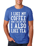 "I like my coffee how I like men , I also like tea Men T Shirt White-T Shirts-Gildan-Heather Royal-S To Fit Chest 36-38"" (91-96cm)-Daataadirect"