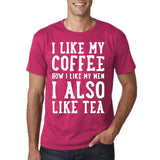"I like my coffee how I like men , I also like tea Men T Shirt White-T Shirts-Gildan-Heliconia-S To Fit Chest 36-38"" (91-96cm)-Daataadirect"