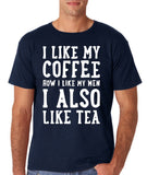 "I like my coffee how I like men , I also like tea Men T Shirt White-T Shirts-Gildan-Navy-S To Fit Chest 36-38"" (91-96cm)-Daataadirect"