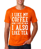 "I like my coffee how I like men , I also like tea Men T Shirt White-T Shirts-Gildan-Orange-S To Fit Chest 36-38"" (91-96cm)-Daataadirect"
