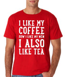 "I like my coffee how I like men , I also like tea Men T Shirt White-T Shirts-Gildan-Red-S To Fit Chest 36-38"" (91-96cm)-Daataadirect"