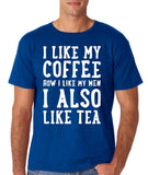 "I like my coffee how I like men , I also like tea Men T Shirt White-T Shirts-Gildan-Royal-S To Fit Chest 36-38"" (91-96cm)-Daataadirect"
