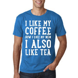 "I like my coffee how I like men , I also like tea Men T Shirt White-T Shirts-Gildan-Sapphire-S To Fit Chest 36-38"" (91-96cm)-Daataadirect"