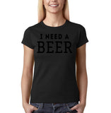 "I need a beer Black Womens T Shirt-T Shirts-Gildan-Black-S UK 10 Euro 34 Bust 32""-Daataadirect"