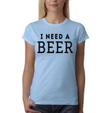 "I need a beer Black Womens T Shirt-T Shirts-Gildan-Light Blue-S UK 10 Euro 34 Bust 32""-Daataadirect"