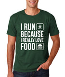 "I RUN BECAUSE I REALLY LOVE FOOD White mens T Shirt-T Shirts-Gildan-Forest Green-S To Fit Chest 36-38"" (91-96cm)-Daataadirect"