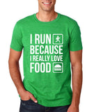 "I RUN BECAUSE I REALLY LOVE FOOD White mens T Shirt-T Shirts-Gildan-Heather Irish Green-S To Fit Chest 36-38"" (91-96cm)-Daataadirect"