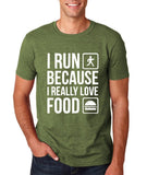 "I RUN BECAUSE I REALLY LOVE FOOD White mens T Shirt-T Shirts-Gildan-Heather Military Green-S To Fit Chest 36-38"" (91-96cm)-Daataadirect"