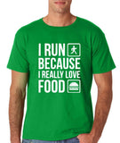 "I RUN BECAUSE I REALLY LOVE FOOD White mens T Shirt-T Shirts-Gildan-Irish Green-S To Fit Chest 36-38"" (91-96cm)-Daataadirect"