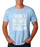 "I RUN BECAUSE I REALLY LOVE FOOD White mens T Shirt-T Shirts-Gildan-Light Blue-S To Fit Chest 36-38"" (91-96cm)-Daataadirect"