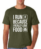 "I RUN BECAUSE I REALLY LOVE FOOD White mens T Shirt-T Shirts-Gildan-Military Green-S To Fit Chest 36-38"" (91-96cm)-Daataadirect"