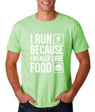 "I RUN BECAUSE I REALLY LOVE FOOD White mens T Shirt-T Shirts-Gildan-Mint Green-S To Fit Chest 36-38"" (91-96cm)-Daataadirect"