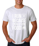 "I RUN BECAUSE I REALLY LOVE FOOD White mens T Shirt-T Shirts-Gildan-White-S To Fit Chest 36-38"" (91-96cm)-Daataadirect"