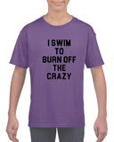 I swim to burn off the crazy Black Kids T Shirt-T Shirts-Gildan-Cobalt-YXS (3-5 Year)-Daataadirect