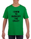 I swim to burn off the crazy Black Kids T Shirt-T Shirts-Gildan-Irish Green-YXS (3-5 Year)-Daataadirect