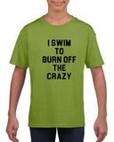 I swim to burn off the crazy Black Kids T Shirt-T Shirts-Gildan-Kiwi-YXS (3-5 Year)-Daataadirect
