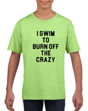 I swim to burn off the crazy Black Kids T Shirt-T Shirts-Gildan-Mint Green-YXS (3-5 Year)-Daataadirect