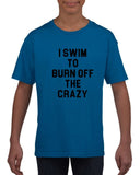 I swim to burn off the crazy Black Kids T Shirt-T Shirts-Gildan-Royal Blue-YXS (3-5 Year)-Daataadirect