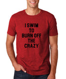 "I swim to burn off the crazy Black mens T Shirt-T Shirts-Gildan-Antique Cherry-S To Fit Chest 36-38"" (91-96cm)-Daataadirect"