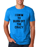 "I swim to burn off the crazy Black mens T Shirt-T Shirts-Gildan-Antique Sapphire-S To Fit Chest 36-38"" (91-96cm)-Daataadirect"