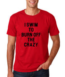 "I swim to burn off the crazy Black mens T Shirt-T Shirts-Gildan-Cherry Red-S To Fit Chest 36-38"" (91-96cm)-Daataadirect"