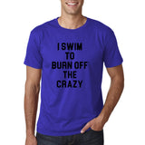 "I swim to burn off the crazy Black mens T Shirt-T Shirts-Gildan-Cobalt-S To Fit Chest 36-38"" (91-96cm)-Daataadirect"