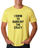 "I swim to burn off the crazy Black mens T Shirt-T Shirts-Gildan-Corn Silk-S To Fit Chest 36-38"" (91-96cm)-Daataadirect"
