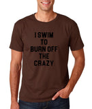 "I swim to burn off the crazy Black mens T Shirt-T Shirts-Gildan-Dk Chocolate-S To Fit Chest 36-38"" (91-96cm)-Daataadirect"