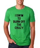 "I swim to burn off the crazy Black mens T Shirt-T Shirts-Gildan-Heather Irish Green-S To Fit Chest 36-38"" (91-96cm)-Daataadirect"