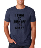 "I swim to burn off the crazy Black mens T Shirt-T Shirts-Gildan-Heather Navy-S To Fit Chest 36-38"" (91-96cm)-Daataadirect"