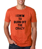 "I swim to burn off the crazy Black mens T Shirt-T Shirts-Gildan-Heather Orange-S To Fit Chest 36-38"" (91-96cm)-Daataadirect"