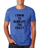 "I swim to burn off the crazy Black mens T Shirt-T Shirts-Gildan-Heather Royal-S To Fit Chest 36-38"" (91-96cm)-Daataadirect"