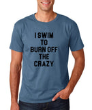 "I swim to burn off the crazy Black mens T Shirt-T Shirts-Gildan-Indigo Blue-S To Fit Chest 36-38"" (91-96cm)-Daataadirect"