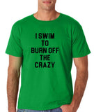 "I swim to burn off the crazy Black mens T Shirt-T Shirts-Gildan-Irish Green-S To Fit Chest 36-38"" (91-96cm)-Daataadirect"