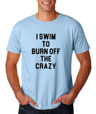 "I swim to burn off the crazy Black mens T Shirt-T Shirts-Gildan-Light Blue-S To Fit Chest 36-38"" (91-96cm)-Daataadirect"