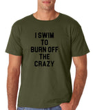 "I swim to burn off the crazy Black mens T Shirt-T Shirts-Gildan-Military Green-S To Fit Chest 36-38"" (91-96cm)-Daataadirect"