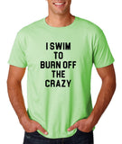 "I swim to burn off the crazy Black mens T Shirt-T Shirts-Gildan-Mint Green-S To Fit Chest 36-38"" (91-96cm)-Daataadirect"