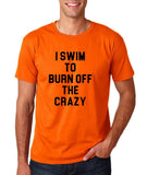 "I swim to burn off the crazy Black mens T Shirt-T Shirts-Gildan-Orange-S To Fit Chest 36-38"" (91-96cm)-Daataadirect"