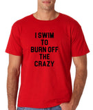 "I swim to burn off the crazy Black mens T Shirt-T Shirts-Gildan-Red-S To Fit Chest 36-38"" (91-96cm)-Daataadirect"