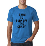 "I swim to burn off the crazy Black mens T Shirt-T Shirts-Gildan-Sapphire-S To Fit Chest 36-38"" (91-96cm)-Daataadirect"