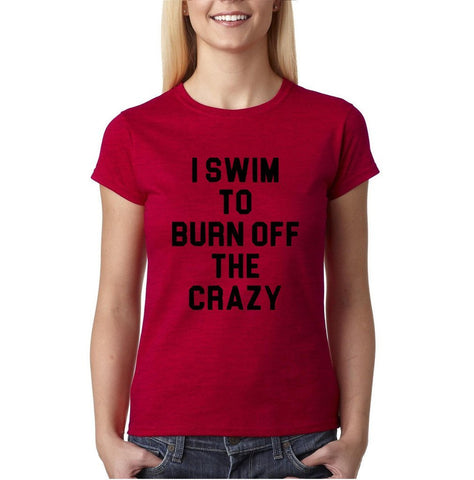 "I swim to burn off the crazy Black Womens T Shirt-T Shirts-Gildan-Antique Cherry-S UK 10 Euro 34 Bust 32""-Daataadirect"