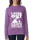 I WORK OUT TO BE STRONG ENOUGH TO CARRY ORCAS OUT OF SEA WORLD Womens Sweat Shirts White-ANVIL-Daataadirect.co.uk